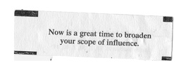Fortune: Now is a great time to broaden your scope of influence.